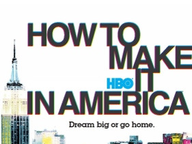 How To Make It In America 2